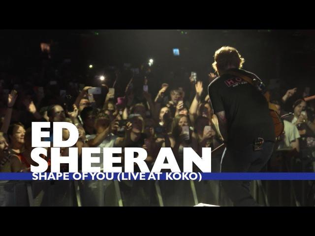 Ed Sheeran 'Shape Of You' Live At Capital Up Close
