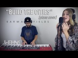 Karma Fields - Build The Cities (Jonah Wei-Haas Piano Cover) ft. Alexa Lusader