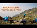 Whistler Bike Park 5000ft Descent in 4K