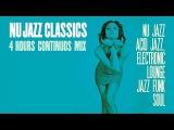 Nu Jazz Classics - 4 Hours Acid Jazz, Electronic Lounge, Jazz Funk &amp Soul . HQ