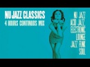 Nu Jazz Classics 4 Hours Acid Jazz Electronic Lounge Jazz Funk Soul HQ