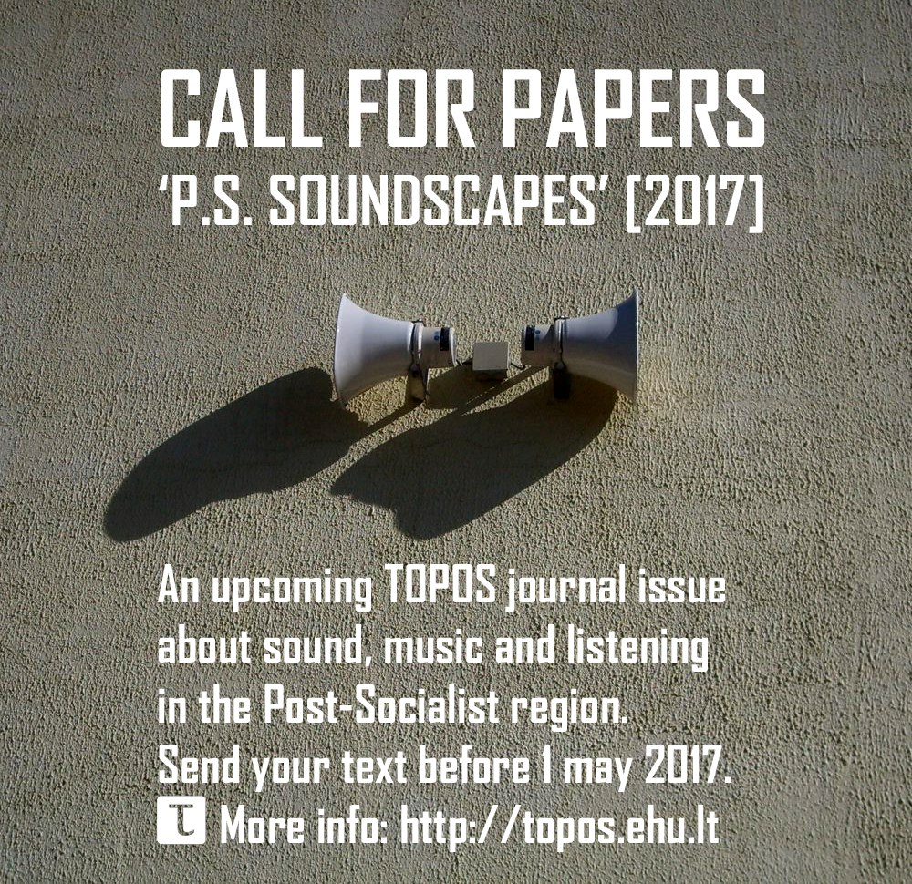 Call for papers: P.S. Soundscapes (2017) issue of  Topos - journal of Philosophy and Culture Studies