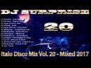 DJ Surprise Italo Disco Mix Vol 20 Mixed 2017