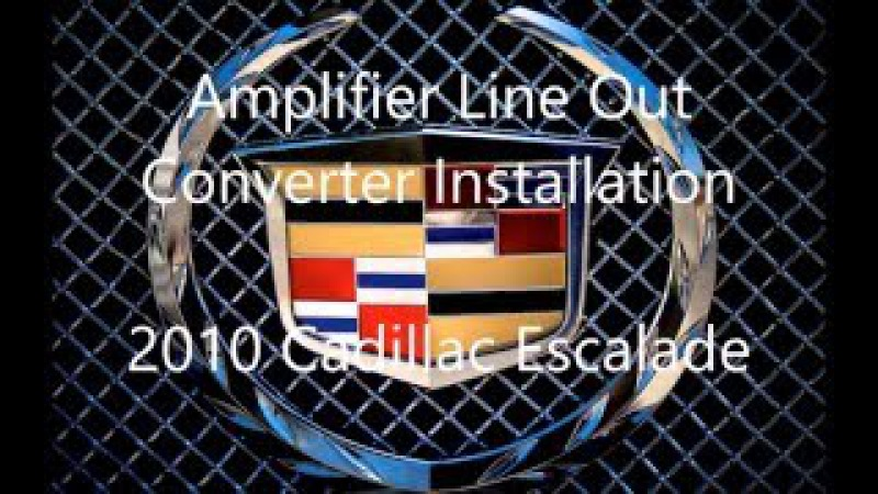 2010 2007 2014 Cadillac Escalade Amplifier Wiring Install using Scosche LOC2SL Line Out Converter