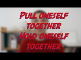 Pull oneself together Hold oneself together - W44D4 - Daily Phrasal Verbs - Learn English online