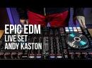 Andy Kaston - EPIC EDM LIVE SET (Pioneer DDJ-SX2)