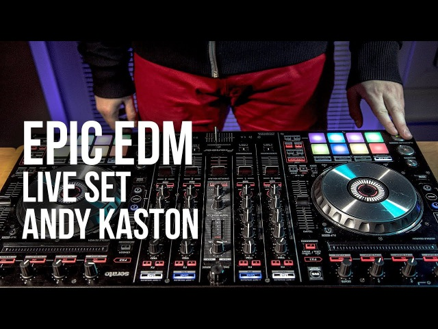 Andy Kaston EPIC EDM LIVE SET Pioneer DDJ SX2