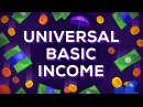 Universal Basic Income Explained Free Money for Everybody UBI