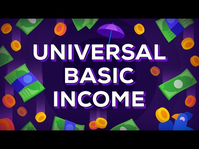 Universal Basic Income Explained – Free Money for Everybody UBI