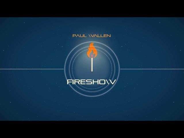 Paul Wallen - FireShow