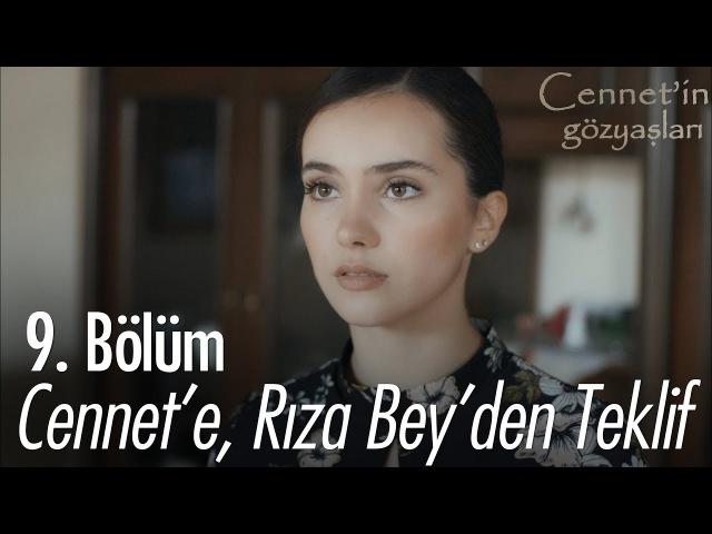 Cennet'e Rıza bey'den teklif Cennet'in Gözyaşları 9 Bölüm