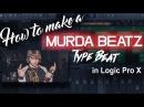 How To Make a Murda Beatz Type Beat in Logic Pro X | Beat Maker Tutorials