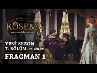 Великолепный век: Кёсем Султан | 2 сезон 7 серия (37) | Фрагман 1