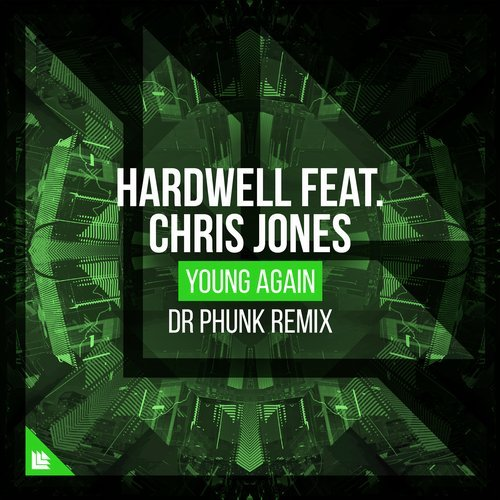 Hardwell, Chris Jones - Young Again (Dr Phunk Extended Remix)