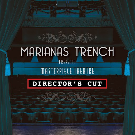 Marianas Trench альбом Masterpiece Theatre Director's Cut
