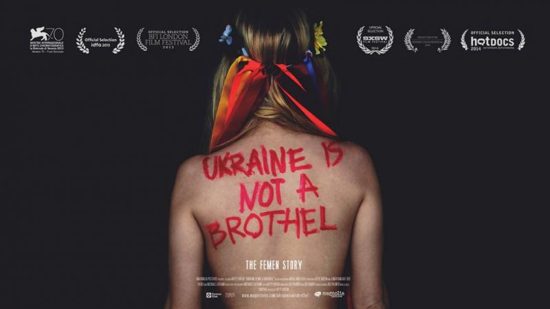 Украина не бордель Ukraine is not a brothel 2013 Китти Грин
