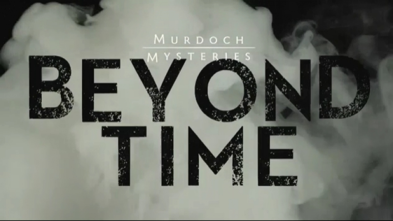 Murdoch Mysteries : BEYOND TIME, Episode 16 (CBC 2017 CA) (ENG)