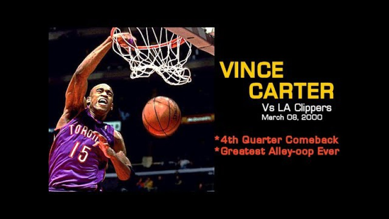 Vince Carter's Amazing 4th Quarter Comeback vs. Clippers Greatest Alley-oop Ever! (03.08.2000)