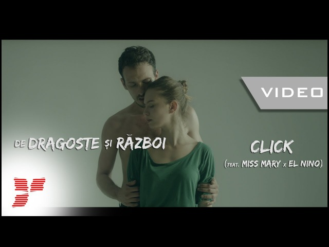 Click - De dragoste si razboi (feat Miss Mary x El Nino) || Video