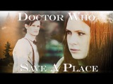 Doctor Who l Save A Place