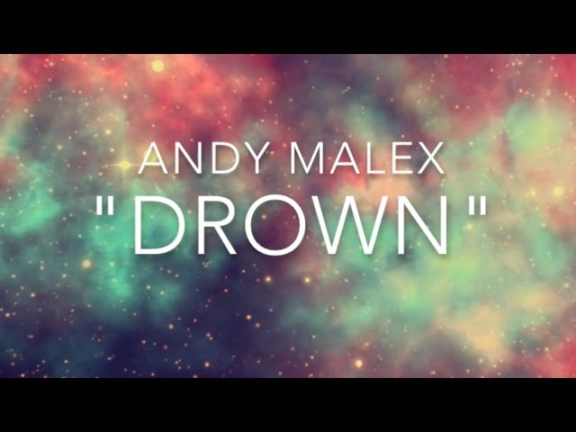 Andy Malex - Drown (Official Lyric Video)