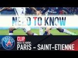 NEED TO KNOW  PARIS - SAINT-ETIENNE