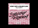 Kenny Dope Roland Clark - Talk Dirty Official Audio