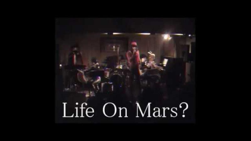 ライフ・オン・マーズ?Life On Mars (David Bowie cover) - 蜂鳥あみ太とザ・スパンデックスThe Spandex