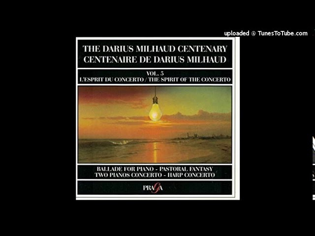 Darius Milhaud : Concerto for harp and orchestra Op. 323 (1953)