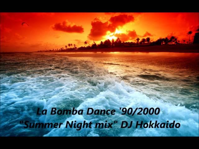 LA BOMBA DANCE ANNI '90/2000 (Summer Night mix) DANCE MUSIC MIX '90/2000 DJ Hokkaido