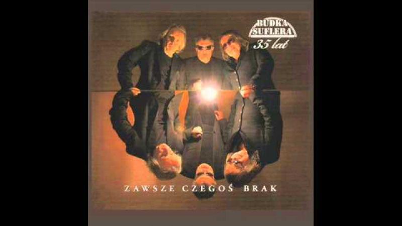 Budka Suflera - Zawsze czegoś brak (2009)