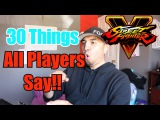 SFV 30 things all players say in season 2
