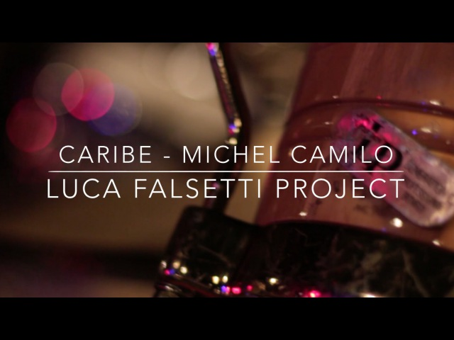 Caribe - Michel Camilo ( Luca Falsetti Project )