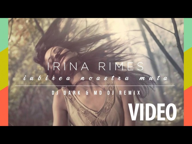 Irina Rimes - Iubirea Noastra Muta (Dj Dark MD Dj Remix)