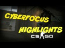 ►CYBERFOCUS► CSGO STREAM HIGHLIGHTS ►