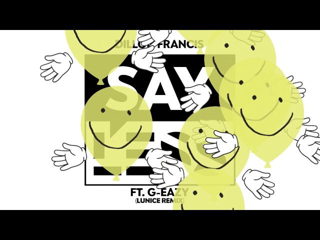 Dillon Francis - Say Less feat. G-Eazy (Lunice Remix)