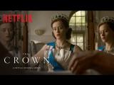 Корона / The Crown.2 сезон.Трейлер #1 (2017) [1080p]