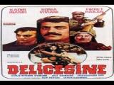 Delicesine -O.F Seden 1976-Kadir Inanir, Sonia Viviani, Fikret Hakan