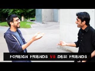 Foriegner Friends vs Desi Friends - Chiragh Baloch