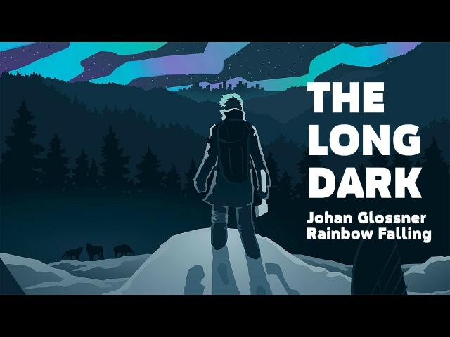 The Long Dark: intro ep.2 (Johan Glossner – Rainbow Falling)