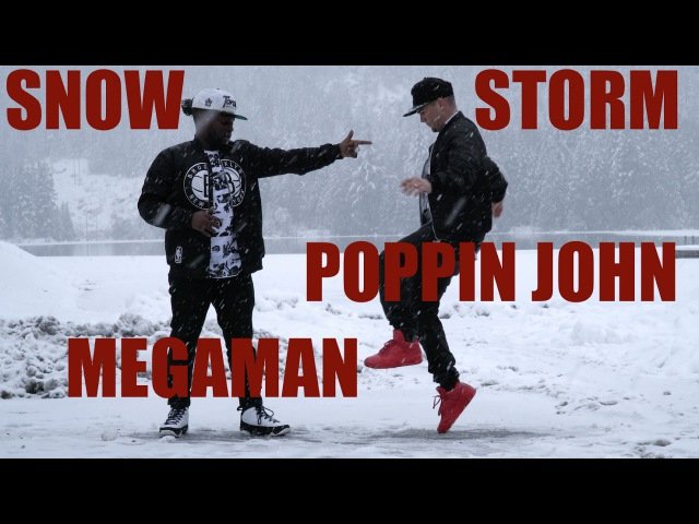 MOVES SO COLD MADE IT SNOWSTORM | POPPIN JOHN | MEGAMAN