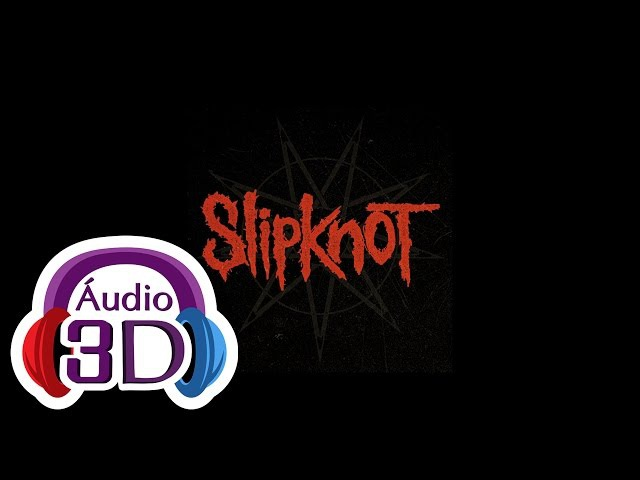 Slipknot Snuff AUDIO 3D