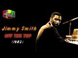 Jimmy Smith - Off The Top (1982).