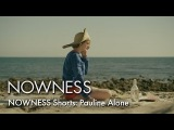 NOWNESS Shorts Pauline Alone starring Gaby Hoffmann