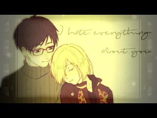 ℋate everything about you ▪ Bakayuri ▪ Yuri x Yuri ▪ Yuri On Ice AMV