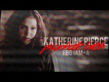 Katherine Pierce Psychotic Bitch HBD IAM-A