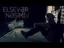 Elsever Nesimi - Elime Deymir Ellerin