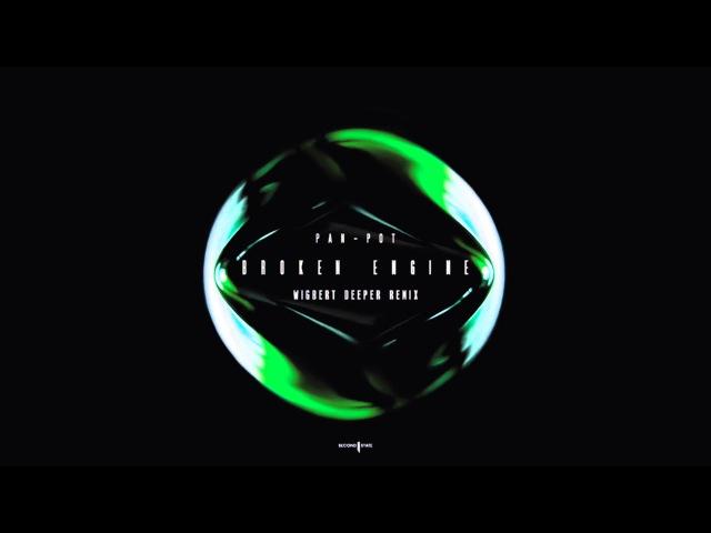 Pan-Pot - Broken Engine (Wigbert Deeper Remix)