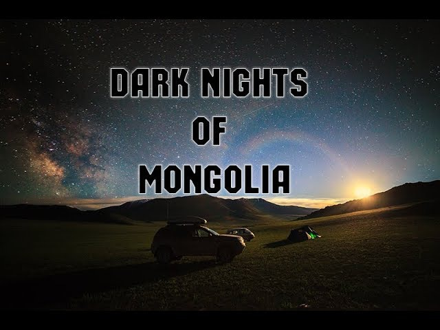 Dark Nights of Mongolia | Timelapse | Темные ночи Монголии | Таймлапс