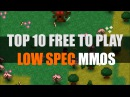 Top 10 Free to Play Low Spec MMOs 2014 MMO Attack Top 10